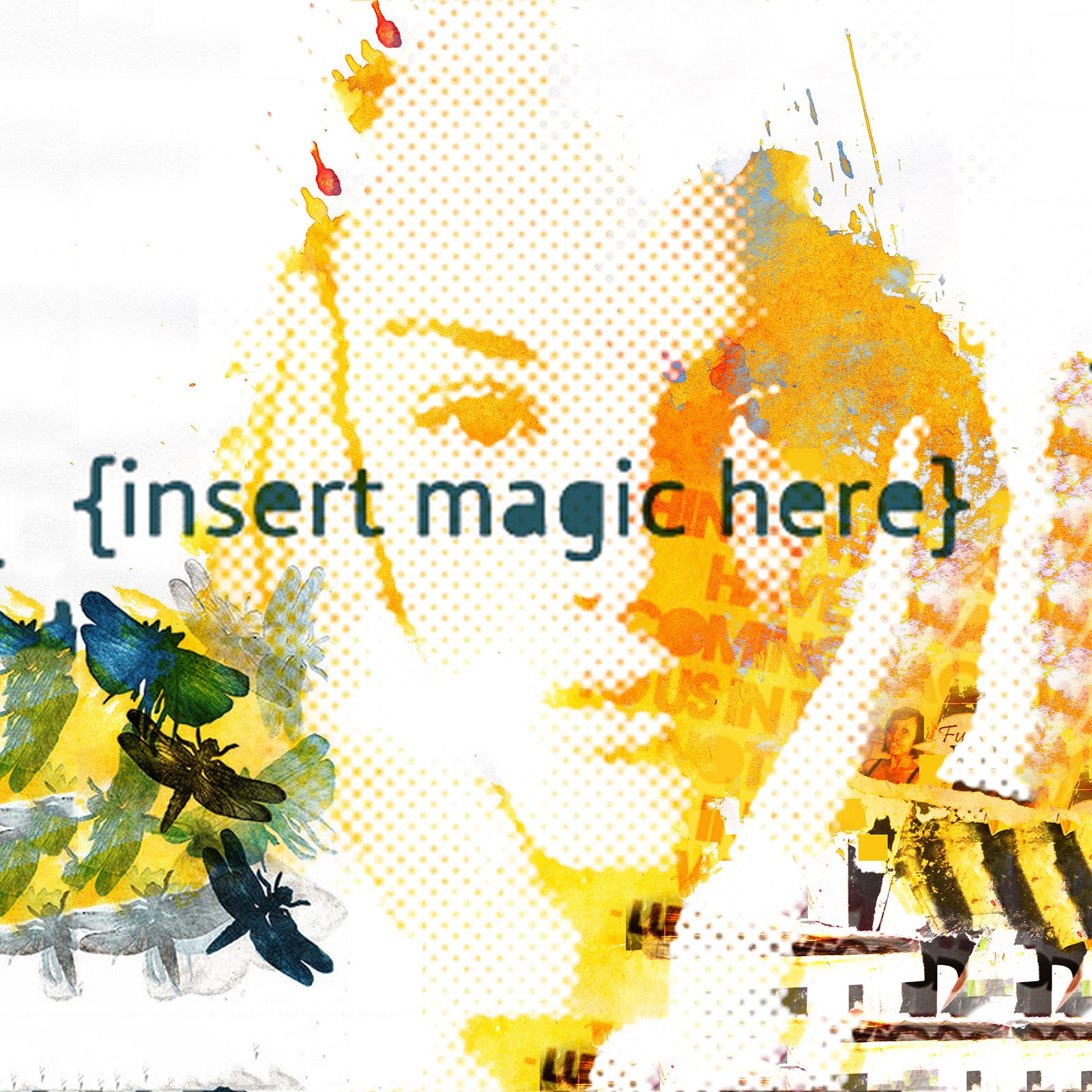 Image of   Insert Magic Here af Rikke Axelsen